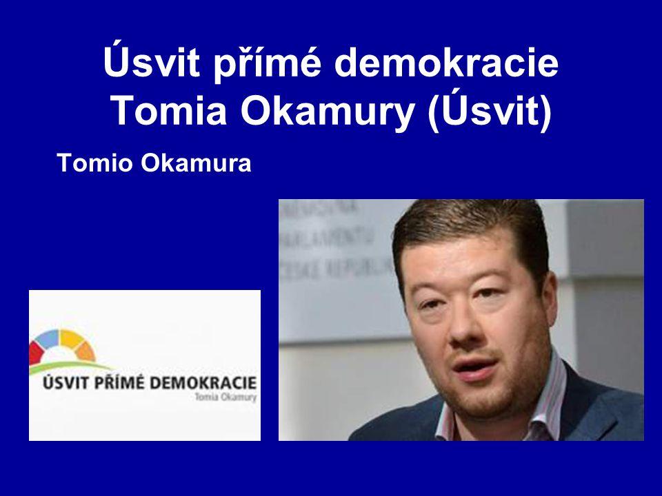 Úsvit přímé demokracie Tomia Okamury (Úsvit) Tomio Okamura