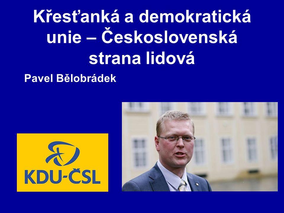 Křesťanká a demokratická unie – Československá strana lidová Pavel Bělobrádek