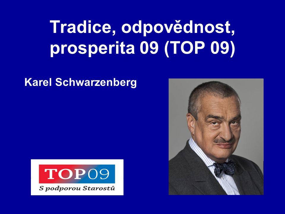 Tradice, odpovědnost, prosperita 09 (TOP 09) Karel Schwarzenberg