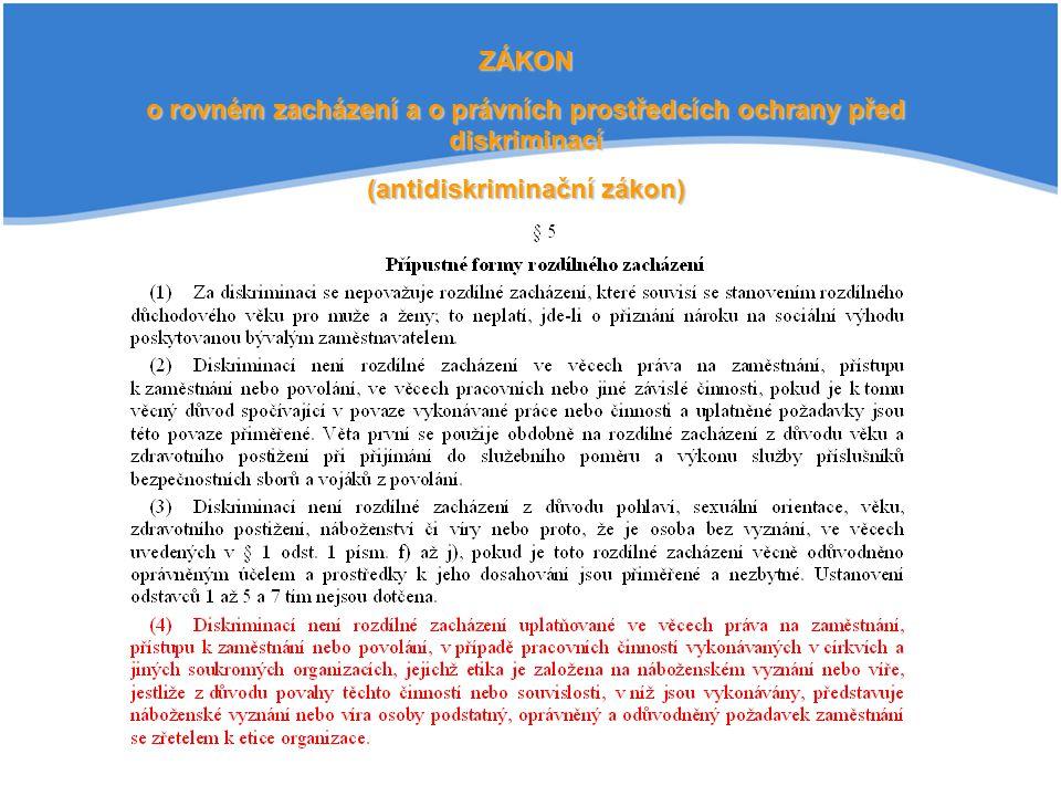 ZÁKON o rovném zacházení a o právních prostředcích ochrany před diskriminací (antidiskriminační zákon)