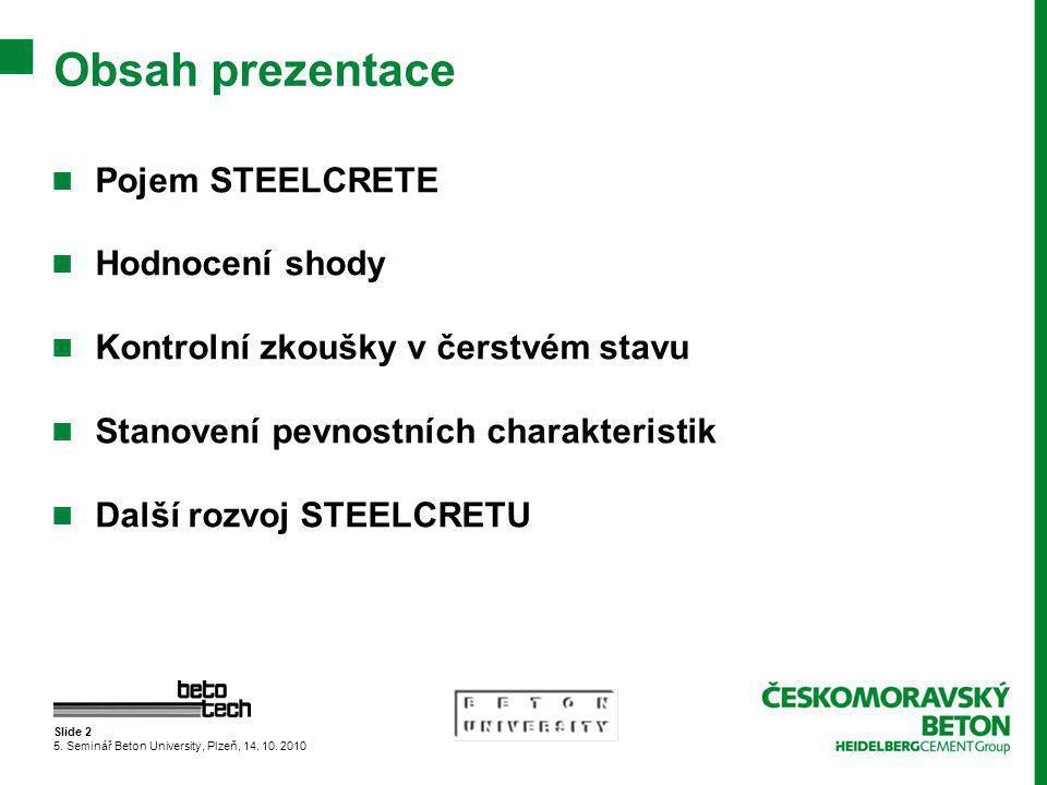 Slide 2 5.Seminář Beton University, Plzeň, 14. 10.