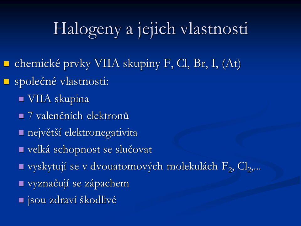 Halogeny a jejich vlastnosti chemické prvky VIIA skupiny F, Cl, Br, I, (At) chemické prvky VIIA skupiny F, Cl, Br, I, (At) společné vlastnosti: společ