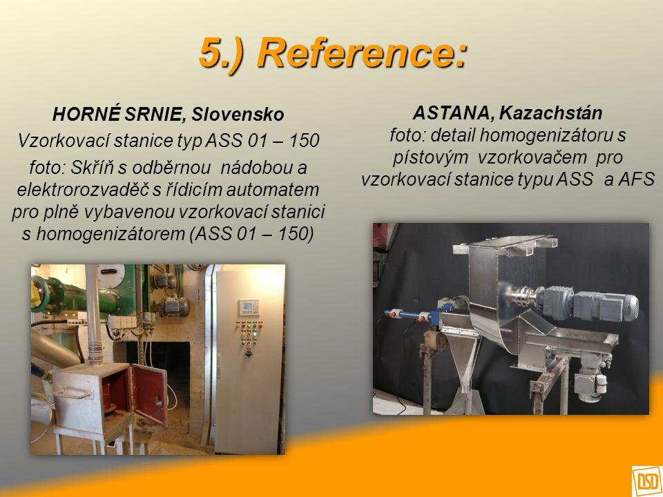 5.) Reference: HORNÉ SRNIE, Slovensko Vzorkovací stanice typ ASS 01 – 150 foto: Skříň s odběrnou nádobou a elektrorozvaděč s řídicím automatem pro pln