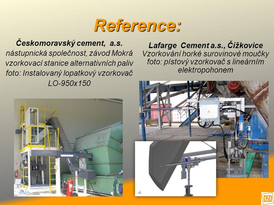 Reference: Českomoravský cement, a.s. nástupnická společnost, závod Mokrá vzorkovací stanice alternativních paliv foto: Instalovaný lopatkový vzorkova