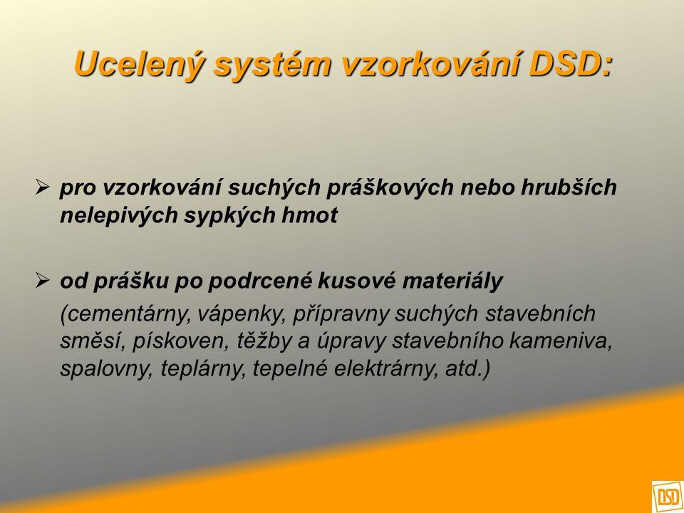 Ucelený systém vzorkování DSD:  pro vzorkování suchých práškových nebo hrubších nelepivých sypkých hmot  od prášku po podrcené kusové materiály (cem