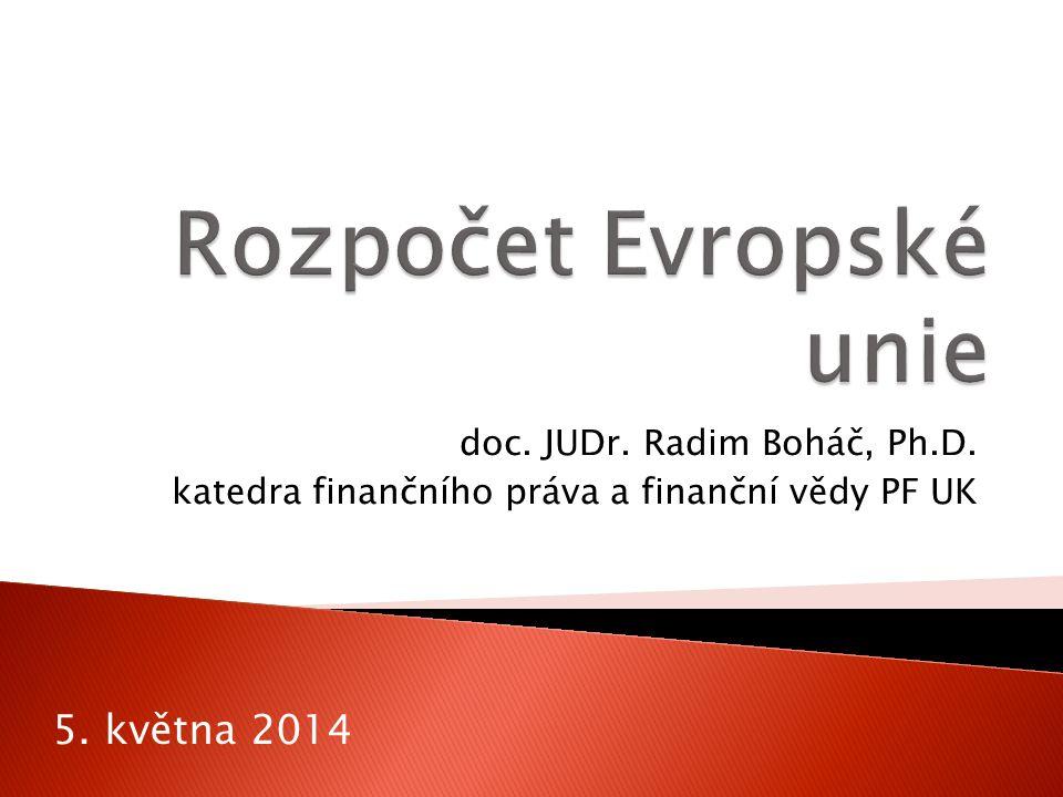 doc. JUDr. Radim Boháč, Ph.D. katedra finančního práva a finanční vědy PF UK 5. května 2014
