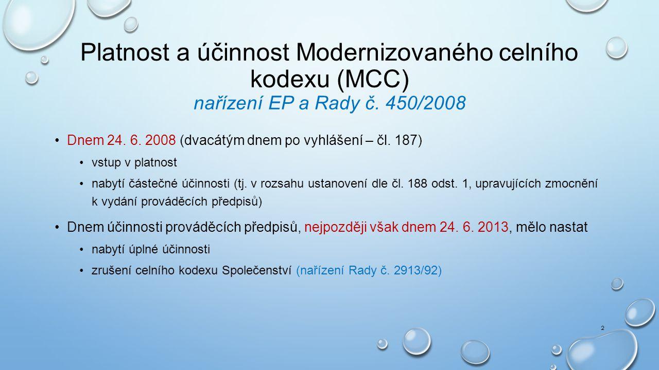 Platnost a účinnost Modernizovaného celního kodexu (MCC) nařízení EP a Rady č.