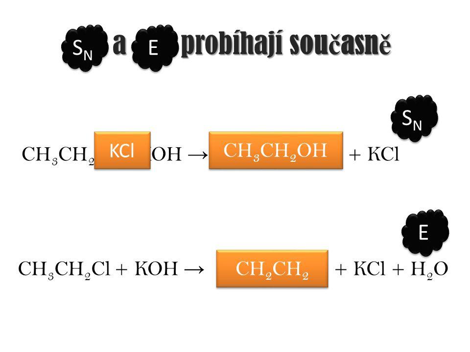 S N a E probíhají sou č asn ě CH 3 CHClCH 3 + KOH → ……………….……+ KCl CH 3 CHOHCH 3 propan-2-ol CH 3 CHClCH 3 + KOH → ………..……+ KCl + H 2 O SNSN SNSN E E CH 3 CH=CH 2 propen