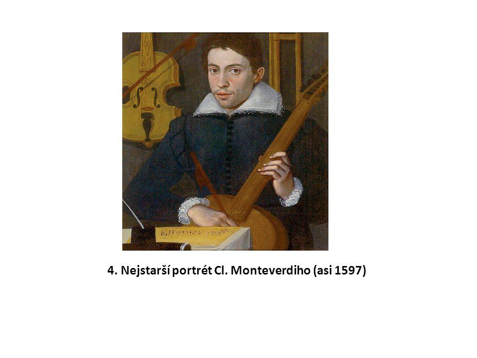 4. Nejstarší portrét Cl. Monteverdiho (asi 1597)