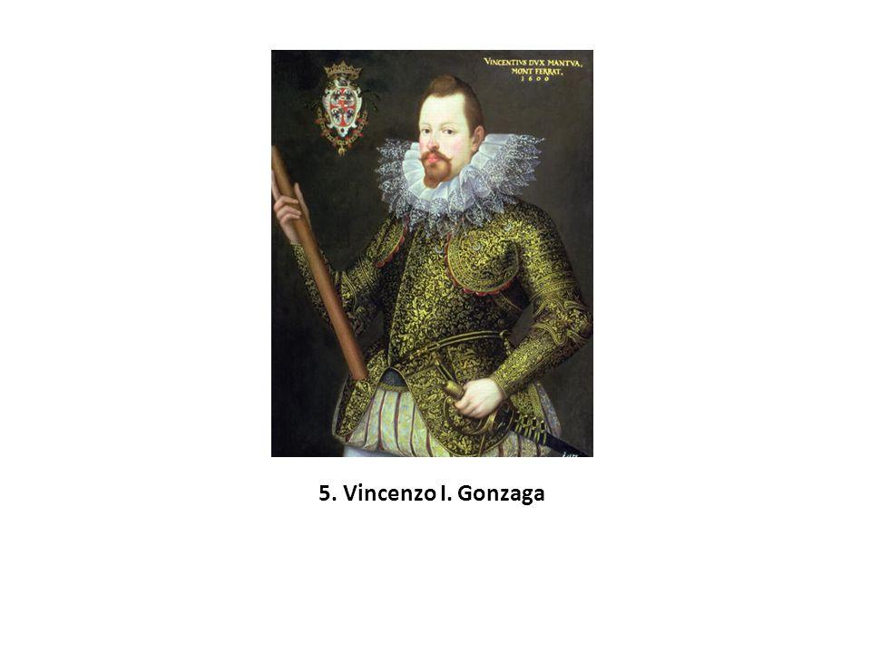 5. Vincenzo I. Gonzaga