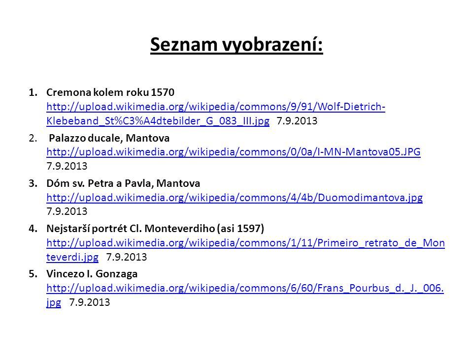Seznam vyobrazení: 1.Cremona kolem roku 1570 http://upload.wikimedia.org/wikipedia/commons/9/91/Wolf-Dietrich- Klebeband_St%C3%A4dtebilder_G_083_III.j