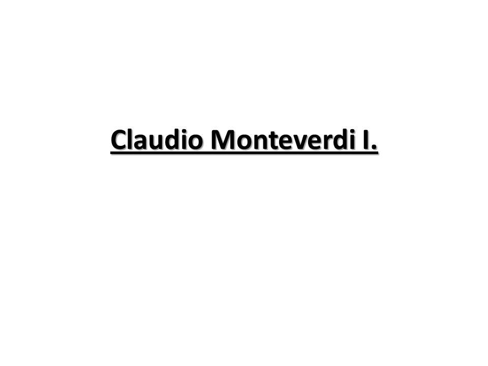 Claudio Monteverdi I.