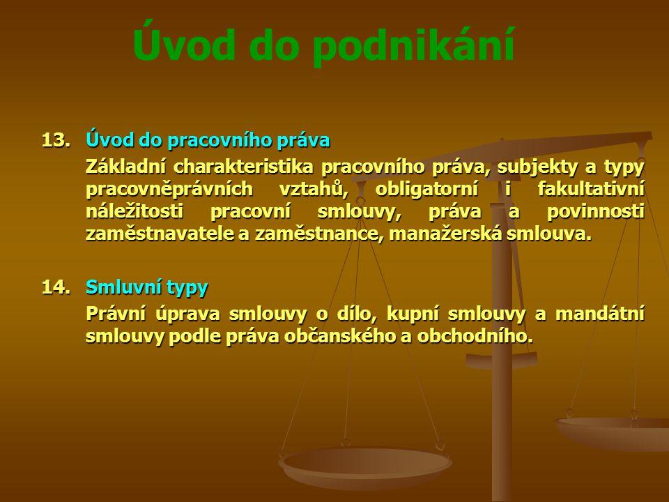 Úvod do podnikání Předpisy komunitárního práva Rada EU Přijala v roce 2003 nařízení č.