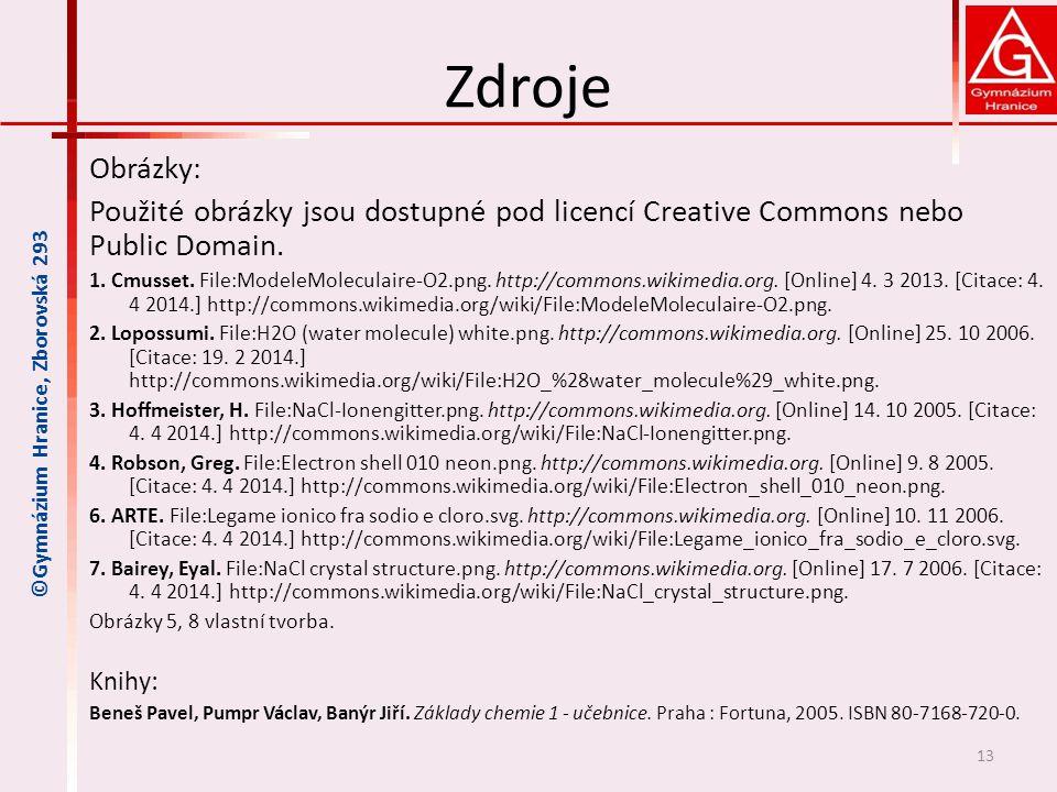 Zdroje Obrázky: Použité obrázky jsou dostupné pod licencí Creative Commons nebo Public Domain. 1. Cmusset. File:ModeleMoleculaire-O2.png. http://commo