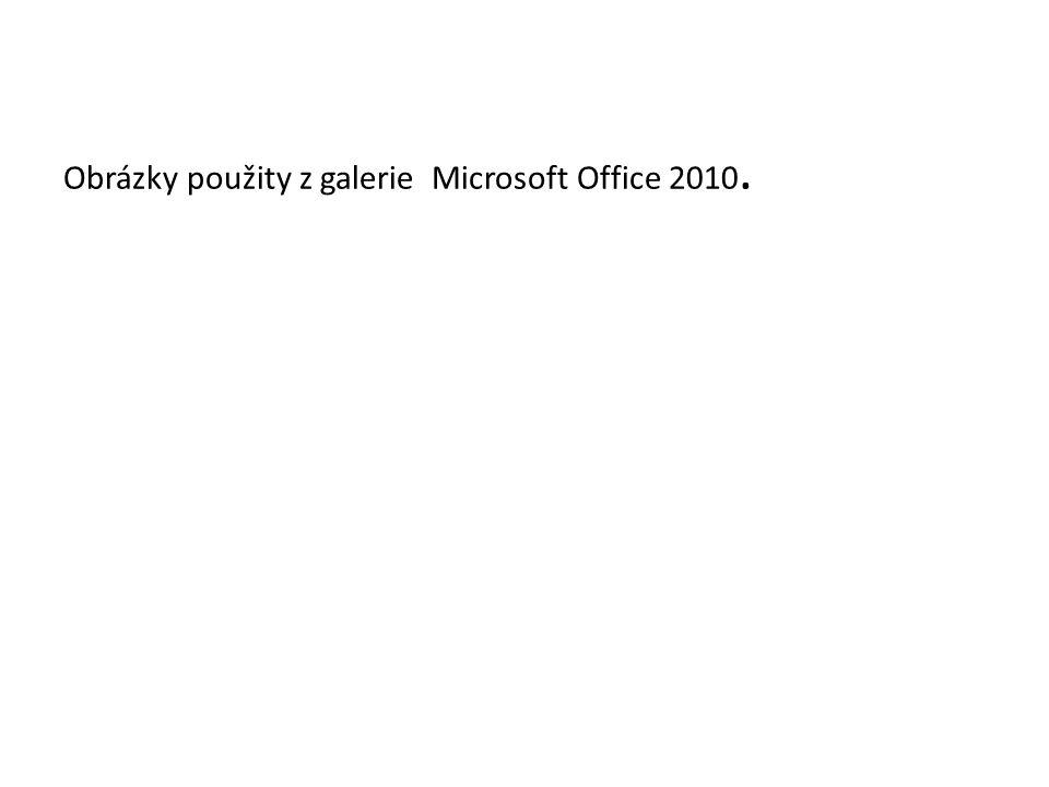 Obrázky použity z galerie Microsoft Office 2010.