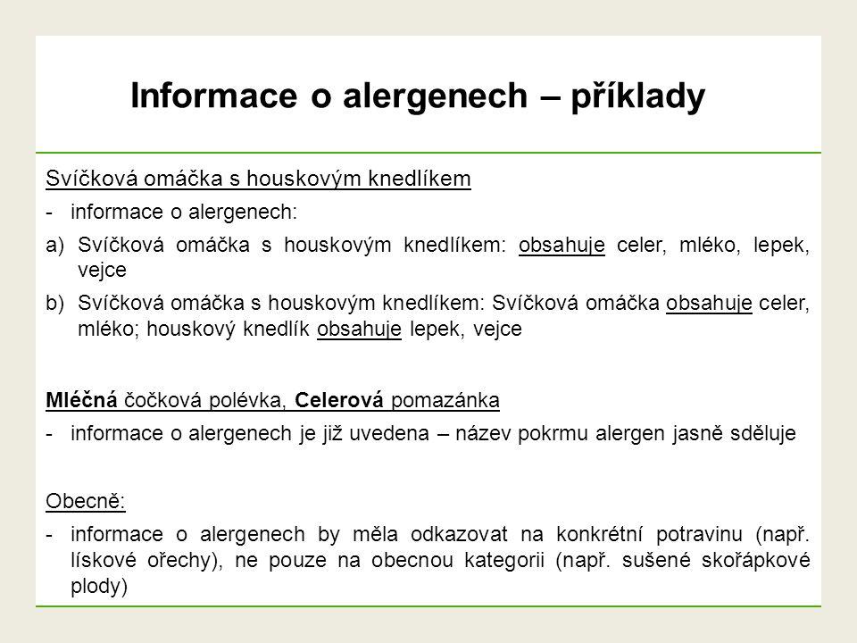 Informace o alergenech – příklady Mléčná čočková polévka, Celerová pomazánka -informace o alergenech je již uvedena – název pokrmu alergen jasně sdělu