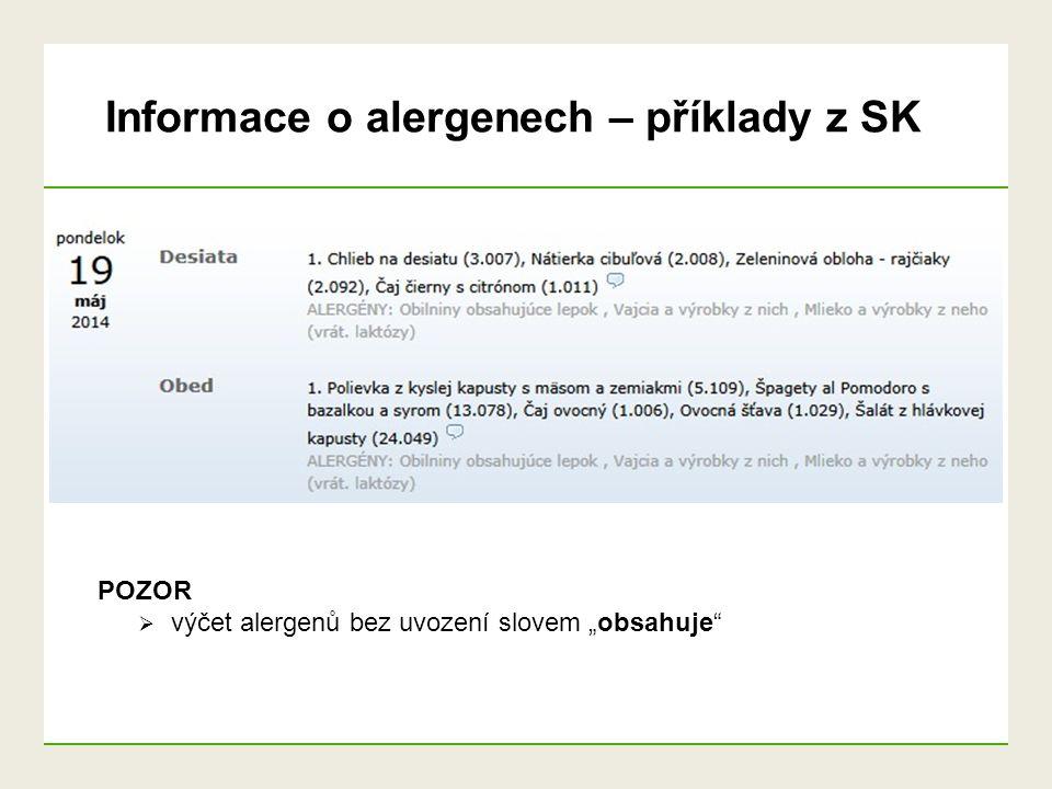 """Informace o alergenech – příklady z SK POZOR  výčet alergenů bez uvození slovem """"obsahuje"""""""