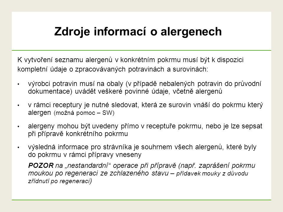 K vytvoření seznamu alergenů v konkrétním pokrmu musí být k dispozici kompletní údaje o zpracovávaných potravinách a surovinách: výrobci potravin musí