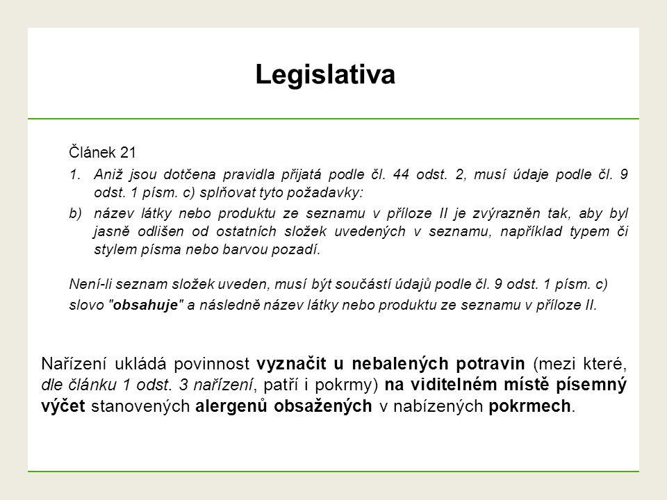Článek 21 1.Aniž jsou dotčena pravidla přijatá podle čl. 44 odst. 2, musí údaje podle čl. 9 odst. 1 písm. c) splňovat tyto požadavky: b) název látky n
