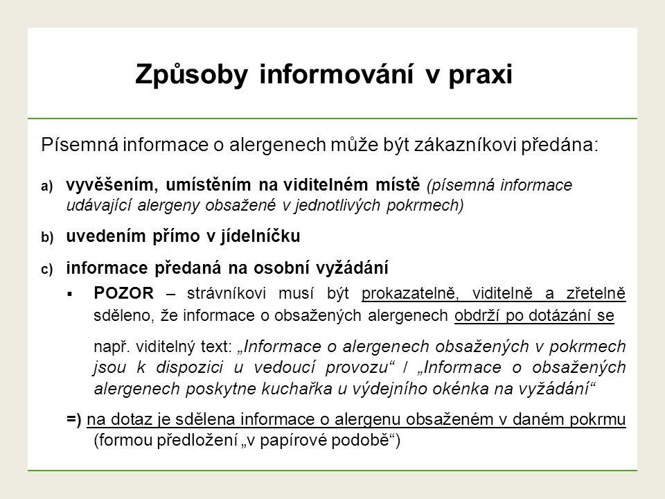 """Písemná informace o alergenech může být zákazníkovi předána: d) při objednávce pokrmu """"na dálku (např."""