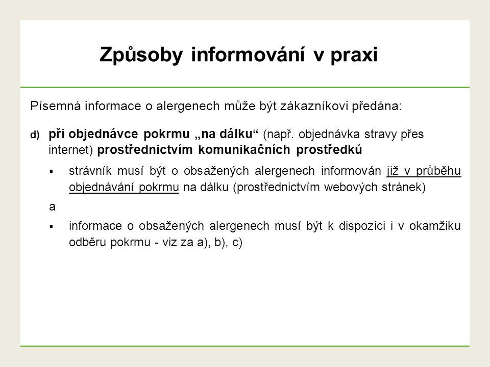 """Písemná informace o alergenech může být zákazníkovi předána: d) při objednávce pokrmu """"na dálku """" (např. objednávka stravy přes internet) prostřednict"""
