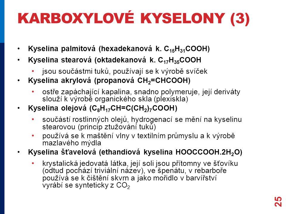 KARBOXYLOVÉ KYSELONY (3) Kyselina palmitová (hexadekanová k.