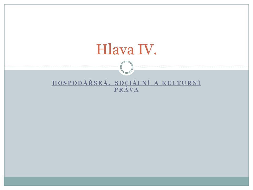 HOSPODÁŘSKÁ, SOCIÁLNÍ A KULTURNÍ PRÁVA Hlava IV.