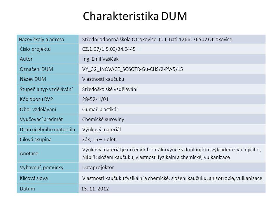Charakteristika DUM 1 Název školy a adresaStřední odborná škola Otrokovice, tř. T. Bati 1266, 76502 Otrokovice Číslo projektuCZ.1.07/1.5.00/34.0445 /2