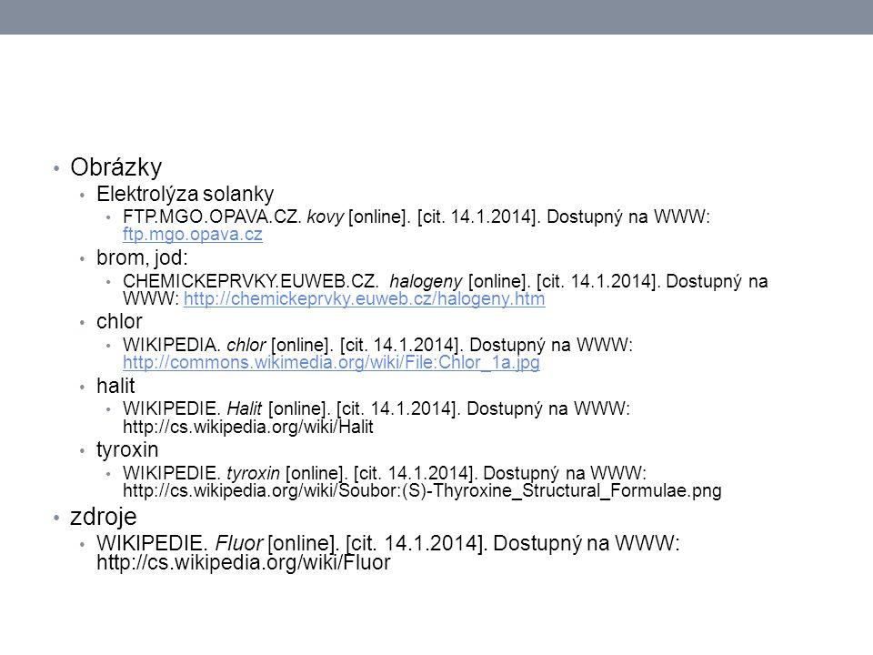 Obrázky Elektrolýza solanky FTP.MGO.OPAVA.CZ. kovy [online]. [cit. 14.1.2014]. Dostupný na WWW: ftp.mgo.opava.cz ftp.mgo.opava.cz brom, jod: CHEMICKEP