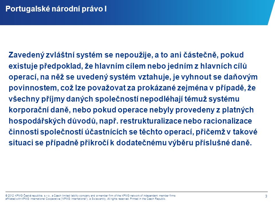 3 © 2012 KPMG Česká republika, s.r.o., a Czech limited liability company and a member firm of the KPMG network of independent member firms affiliated with KPMG International Cooperative ( KPMG International ), a Swiss entity.