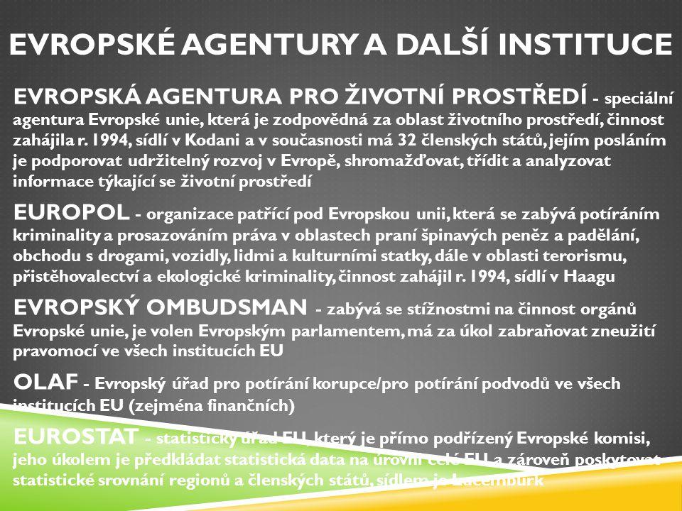 EVROPSKÉ AGENTURY A DALŠÍ INSTITUCE EVROPSKÁ AGENTURA PRO ŽIVOTNÍ PROSTŘEDÍ - speciální agentura Evropské unie, která je zodpovědná za oblast životníh