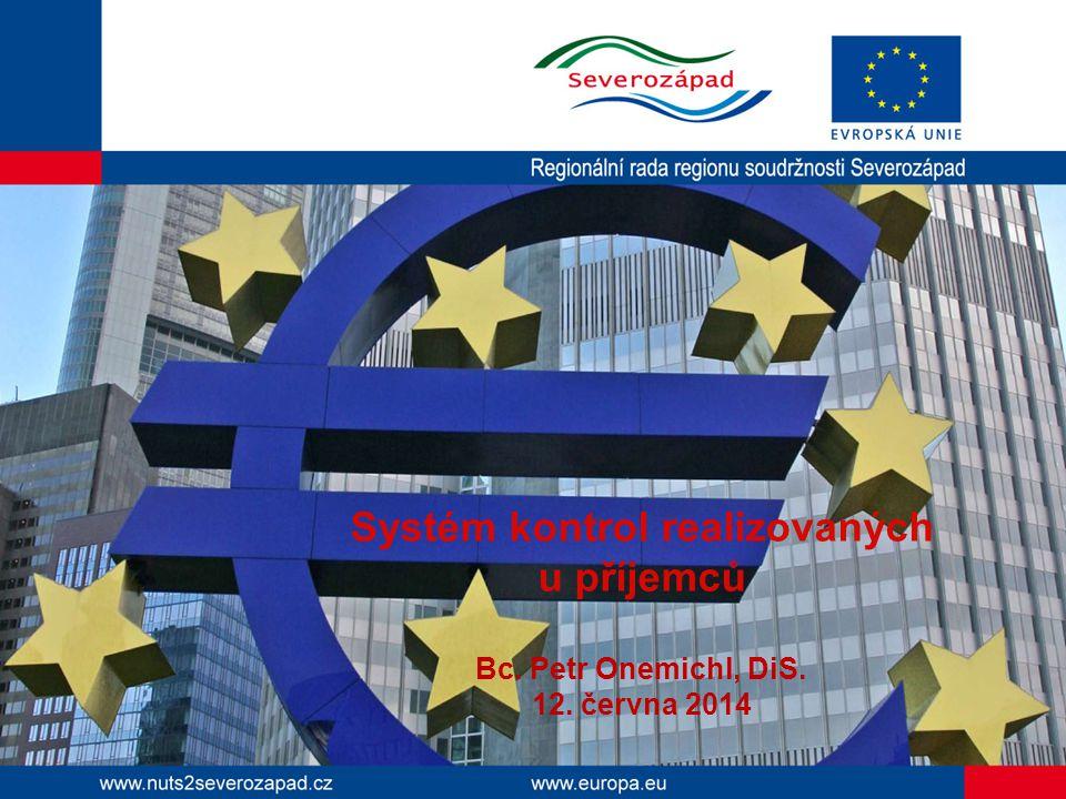 Systém kontrol realizovaných u příjemců Bc. Petr Onemichl, DiS. 12. června 2014