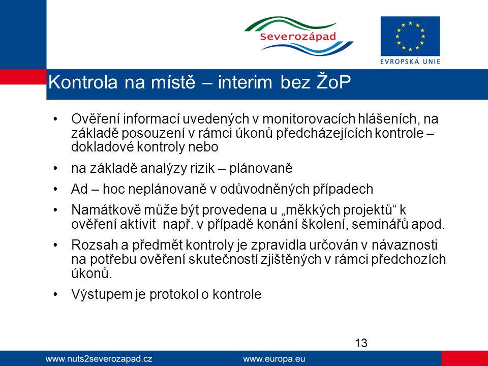 Ověření informací uvedených v monitorovacích hlášeních, na základě posouzení v rámci úkonů předcházejících kontrole – dokladové kontroly nebo na zákla