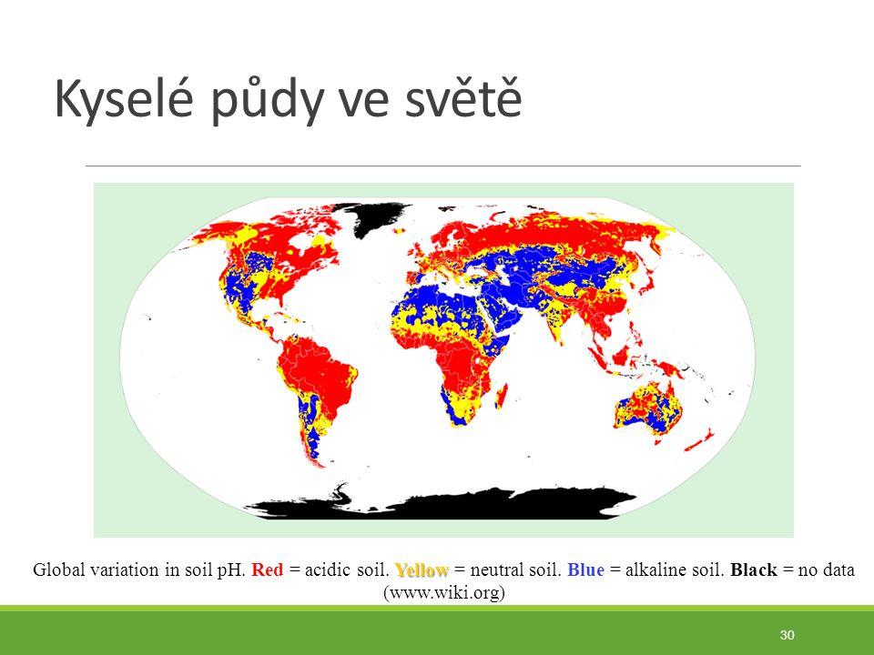 Kyselé půdy ve světě 30 Yellow Global variation in soil pH.