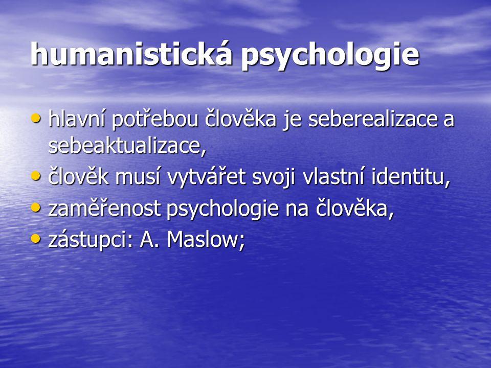 humanistická psychologie hlavní potřebou člověka je seberealizace a sebeaktualizace, hlavní potřebou člověka je seberealizace a sebeaktualizace, člově