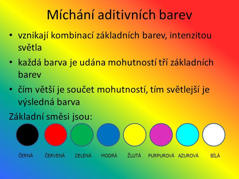 Míchání aditivních barev vznikají kombinací základních barev, intenzitou světla každá barva je udána mohutností tří základních barev čím větší je souč