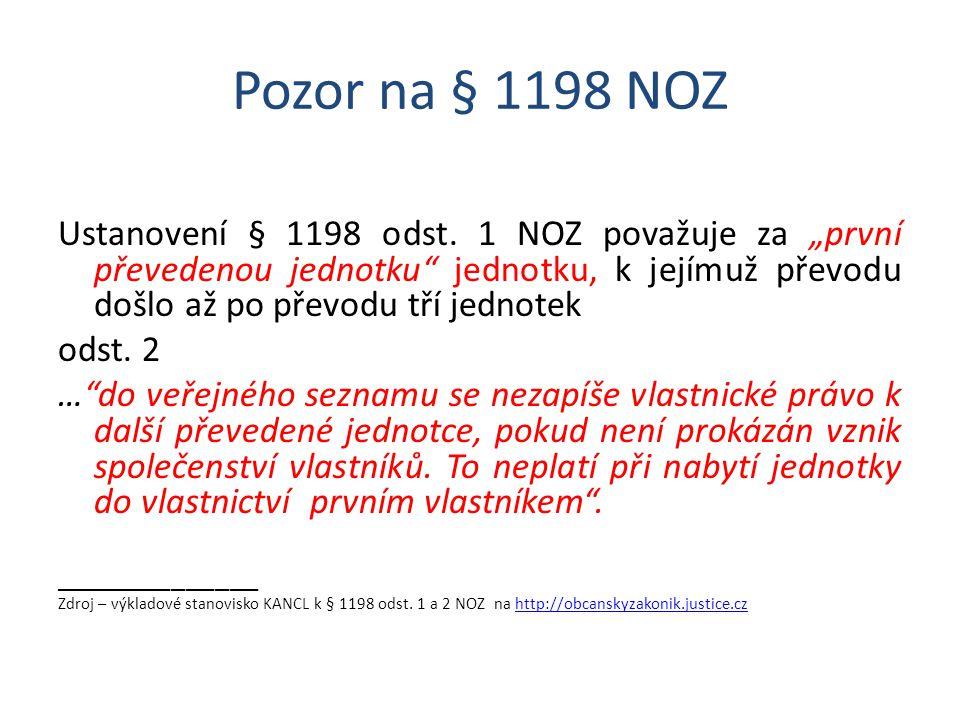 """Pozor na § 1198 NOZ Ustanovení § 1198 odst. 1 NOZ považuje za """"první převedenou jednotku"""" jednotku, k jejímuž převodu došlo až po převodu tří jednotek"""