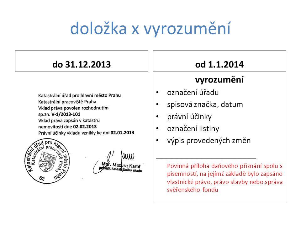 doložka x vyrozumění do 31.12.2013od 1.1.2014 vyrozumění označení úřadu spisová značka, datum právní účinky označení listiny výpis provedených změn __