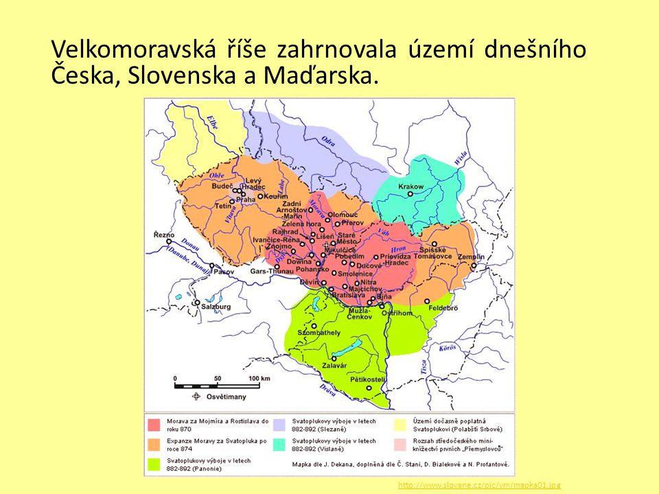 Velkomoravská říše zahrnovala území dnešního Česka, Slovenska a Maďarska. http://www.slovane.cz/pic/vm/mapka01.jpg