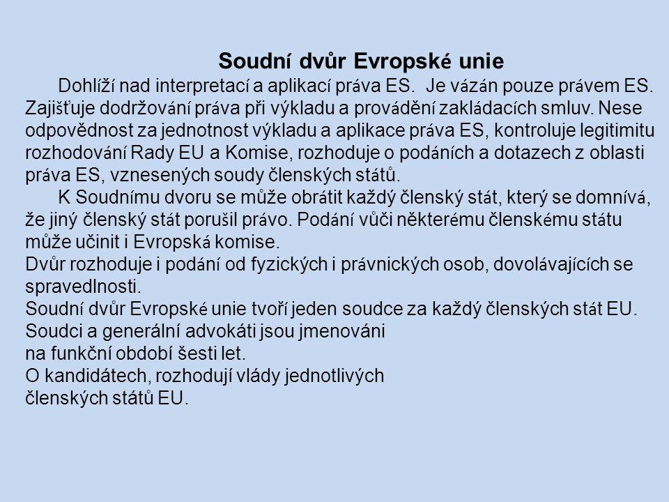 Soudn í dvůr Evropsk é unie Dohl í ž í nad interpretac í a aplikac í pr á va ES.