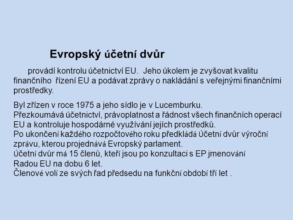 Evropský ú četn í dvůr provádí kontrolu účetnictví EU.