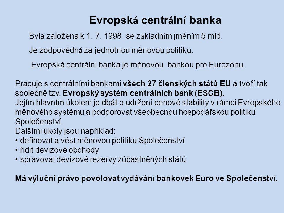 Evropsk á centr á ln í banka Byla založena k 1. 7.