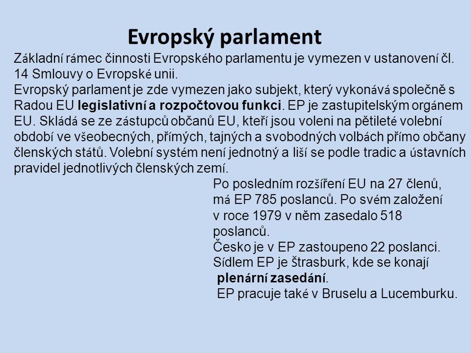 Evropský parlament Z á kladn í r á mec činnosti Evropsk é ho parlamentu je vymezen v ustanoven í čl.