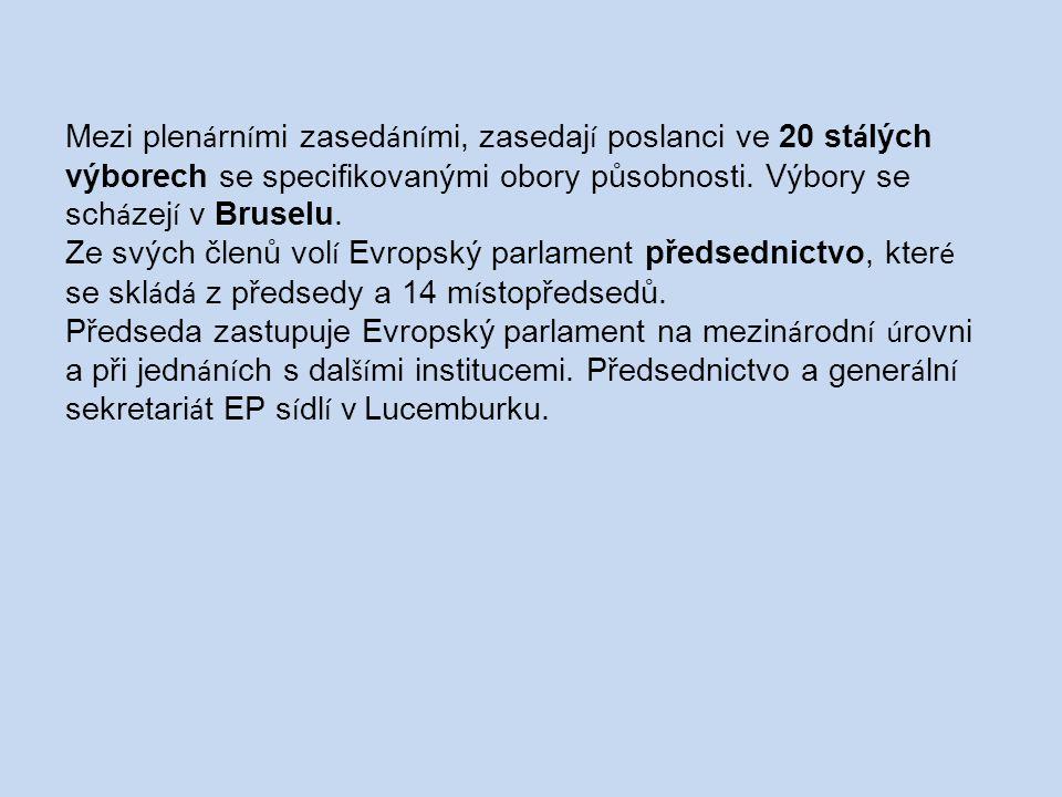 Mezi plen á rn í mi zased á n í mi, zasedaj í poslanci ve 20 st á lých výborech se specifikovanými obory působnosti.