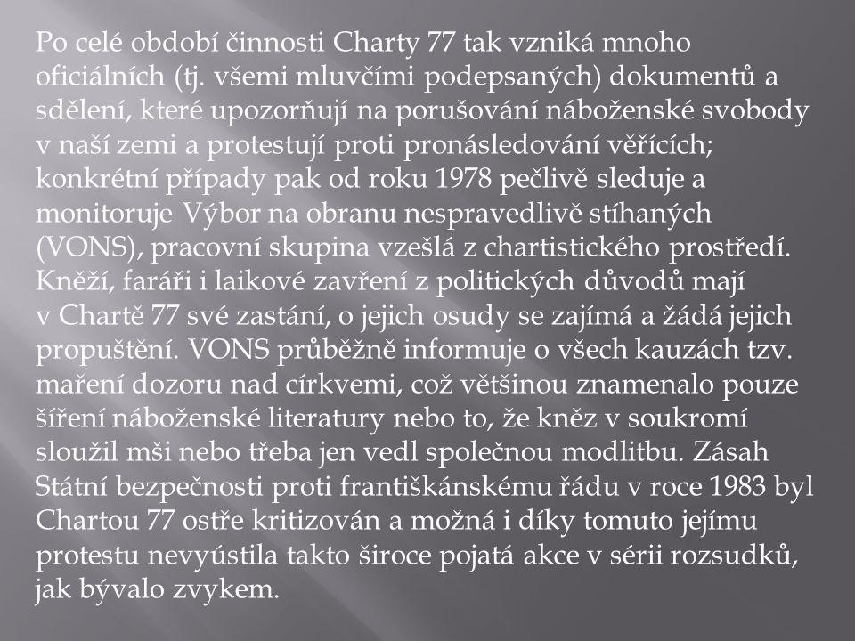 Po celé období činnosti Charty 77 tak vzniká mnoho oficiálních (tj. všemi mluvčími podepsaných) dokumentů a sdělení, které upozorňují na porušování ná
