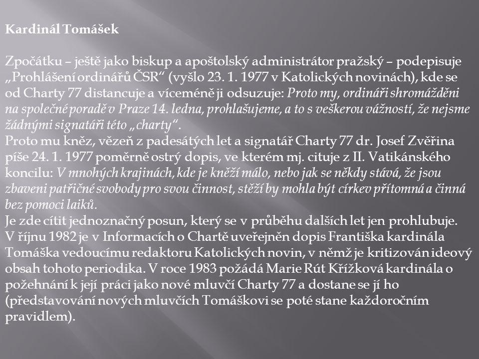 """Kardinál Tomášek Zpočátku – ještě jako biskup a apoštolský administrátor pražský – podepisuje """"Prohlášení ordinářů ČSR"""" (vyšlo 23. 1. 1977 v Katolický"""