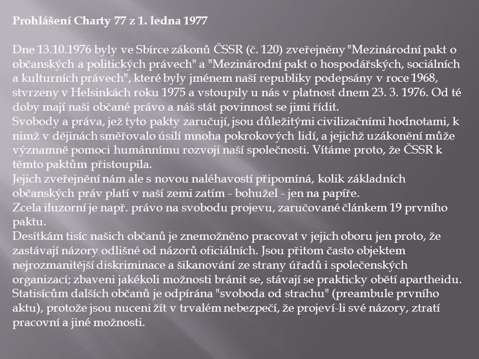 Prohlášení Charty 77 z 1. ledna 1977 Dne 13.10.1976 byly ve Sbírce zákonů ČSSR (č. 120) zveřejněny