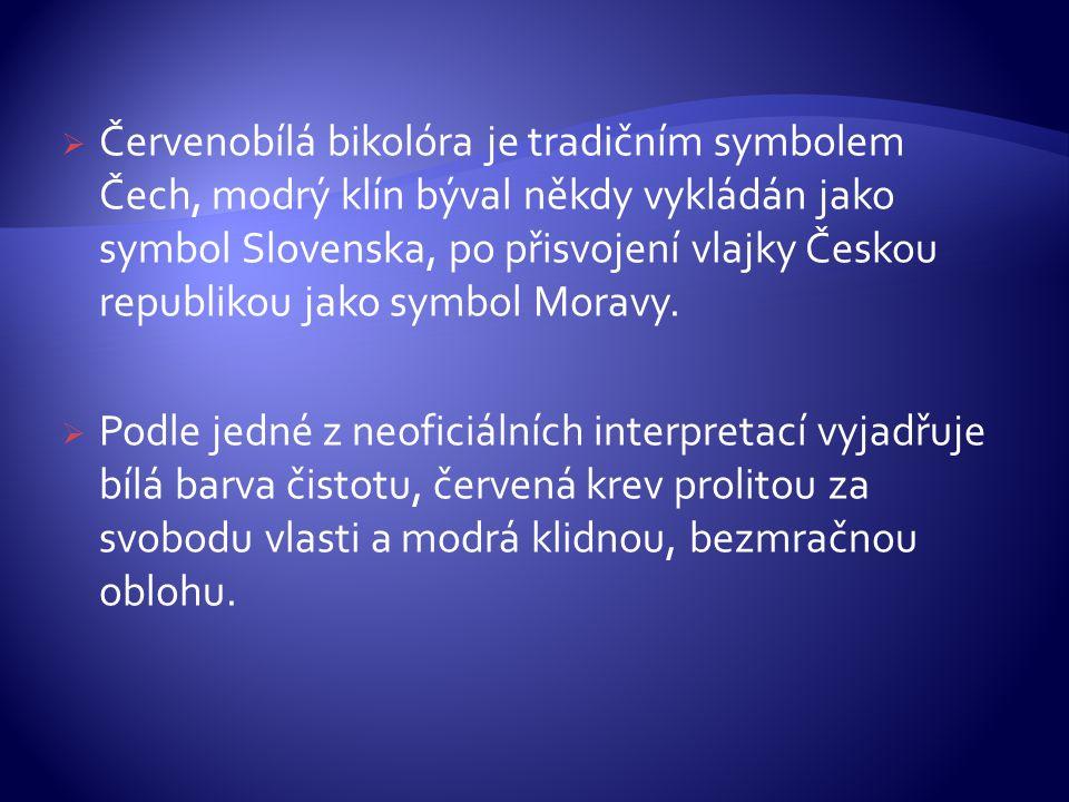  Červenobílá bikolóra je tradičním symbolem Čech, modrý klín býval někdy vykládán jako symbol Slovenska, po přisvojení vlajky Českou republikou jako