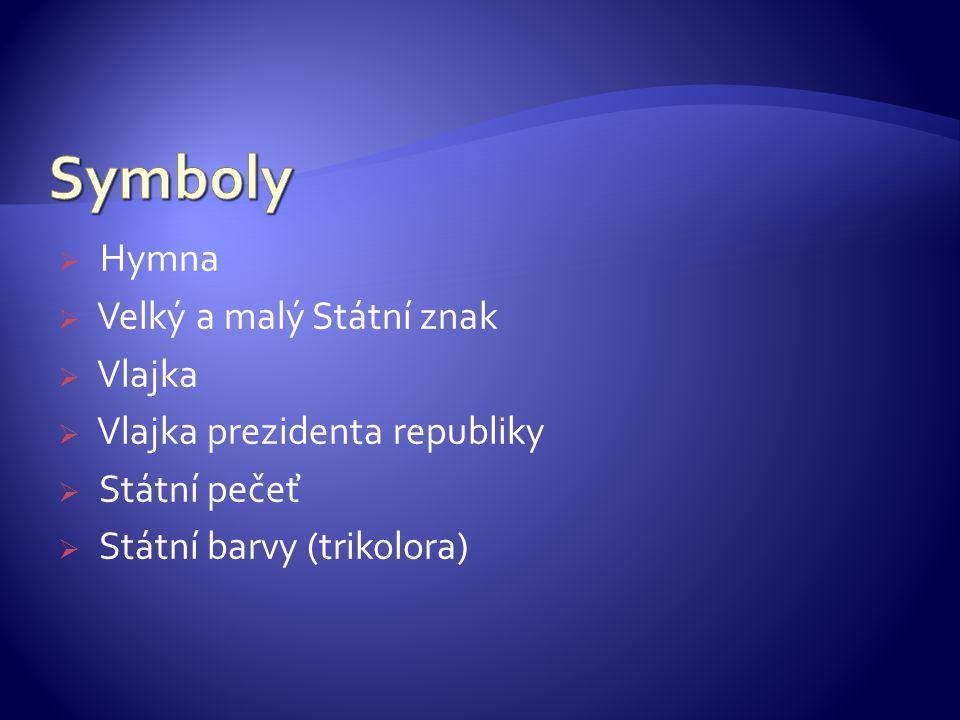  Hymna  Velký a malý Státní znak  Vlajka  Vlajka prezidenta republiky  Státní pečeť  Státní barvy (trikolora)