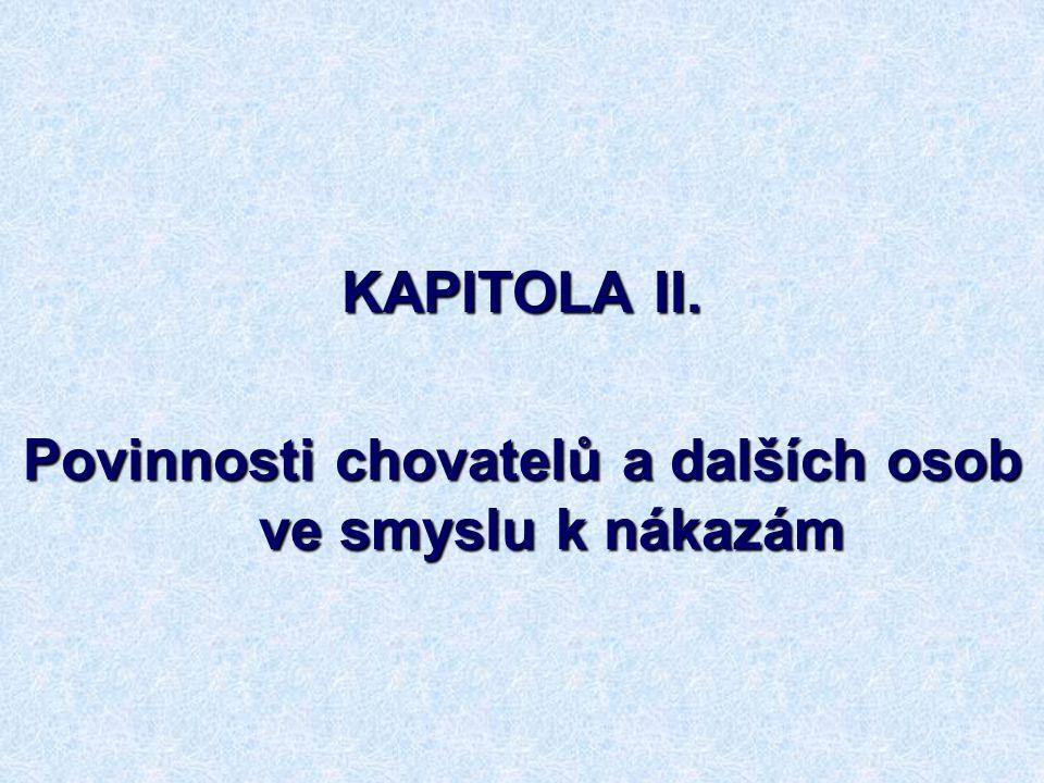 28 KAPITOLA II. Povinnosti chovatelů a dalších osob ve smyslu k nákazám